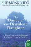 The Dance of the Dissident Daughter: A Woman's Journey from Christian Tradition to the Sacred Feminine (Plus) - Sue Monk Kidd