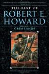 The Best of Robert E. Howard: Grim Lands (Volume 2) - Robert E. Howard, Jim Keegan, Ruth Keegan