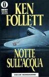 Notte sull'acqua - Roberta Rambelli, Ken Follett