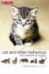 Collins Cat And Kitten Behaviour: An Owner's Guide - Sarah Heath
