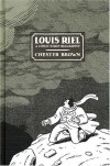 Louis Riel: A Comic Strip Biography - Chester Brown