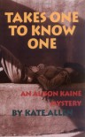 Takes One to Know One: An Alison Kaine Mystery - Kate Allen