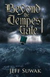 Beyond the Tempest Gate - Jeff Suwak