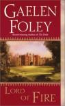 Lord of Fire - Gaelen Foley