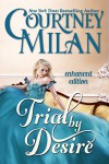 Trial by Desire (A Carhart Series Novel) (Entangled Edge) - Courtney Milan