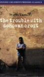 The Trouble With Donovan Croft (Oxford Children's Modern Classics) - Bernard Ashley