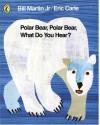 Polar Bear, Polar Bear, What Do You Hear? (Picture Puffin) - Bill Martin Jr., Eric Carle