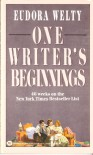 One Writers Beginnings - Eudora Welty