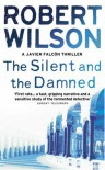 The Silent and the Damned  - Robert Wilson