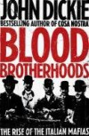 Blood Brotherhoods - John Dickie