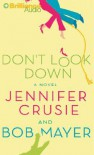 Don't Look Down - Jennifer Crusie, Bob Mayer