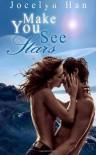 Make You See Stars - Jocelyn Han