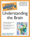 The Complete Idiot's Guide to Understanding the Brain - Arthur S. Bard, Mitchell G. Bard