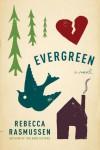 Evergreen - Rebecca Rasmussen