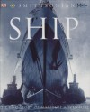 Ship: The Epic Story of Maritime Adventure - Brian Lavery;National Marine Museum;Smithsonian