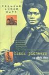 Black Pioneers: An Untold Story - William Loren Katz