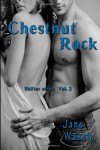 Chestnut Rock: 2 (Shifter Series) - Jane Wakely