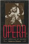 Opera: The Undoing of Women - Catherine Clément, Betsy Wing