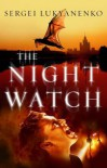 The Night Watch - Sergei Lukyanenko, Andrew Bromfield