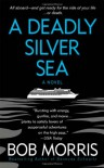 A Deadly Silver Sea (Zack Chasteen) - Bob Morris