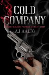 "Cold Company (A Marnie Baranuik ""Between the Files"" Story) - A.J. Aalto"