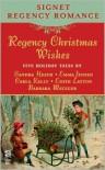Regency Christmas Wishes - Edith Layton,  Barbara Metzger,  Emma Jensen,  Sandra Heath,  Carla Kelly
