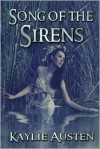 Song of the Sirens - Kaylie Austen