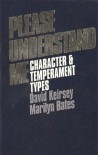 Please Understand Me: Character and Temperament Types - David Keirsey, Marilyn Bates