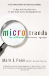 Microtrends: The Small Forces Behind Tomorrow's Big Changes - Mark Penn;E. Kinney Zalesne