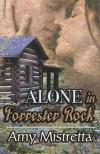 Alone in Forrester Rock - Amy Mistretta