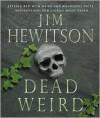 Dead Weird - Jim Hewitson