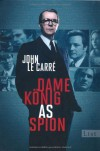 Dame, König, As, Spion - John le Carré