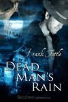 Dead Man's Rain (Markhat #1) - Frank Tuttle