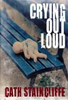 Crying Out Loud (Sal Kilkenny Mysteries) - Cath Staincliffe