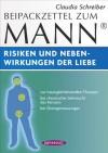 Beipackzettel zum Mann: Risiken und Nebenwirkungen der Liebe - Claudia Schreiber