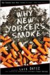 Why New Yorkers Smoke - Luis Ortiz