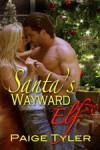 Santa's Wayward Elf - Paige Tyler