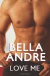 Love Me: (Take Me sequel) - Bella Andre