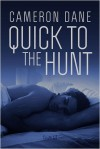 Quick to the Hunt (Hawkins Brothers/Quinten, Montana, #7) - Cameron Dane