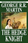 The Hedge Knight - George R.R. Martin, Ben Avery, Mike S. Miller