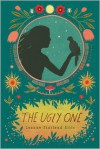 The Ugly One - Leanne Statland Ellis