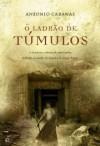 O Ladrão de Túmulos - Antonio Cabanas