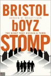 Bristol Boyz Stomp: The Night That Divided a Town - Doreen M. McGettigan