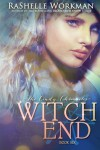 Witch End - RaShelle Workman