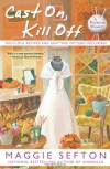 Cast On, Kill Off - Maggie Sefton