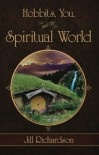 Hobbits, You, and the Spiritual World - Jill Marie Richardson