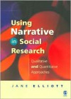 Using Narrative in Social Research: Qualitative and Quantitative Approaches - Jane Elliott