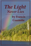 The Light Never Lies (Crater Lake Series #2) - Francis L. Guenette