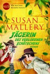 Jägerin des verlorenen Schätzchens - Susan Mallery, Jana Mareike von Bergner