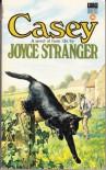 Casey - Joyce Stranger